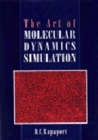 9780521445610: The Art of Molecular Dynamics Simulation