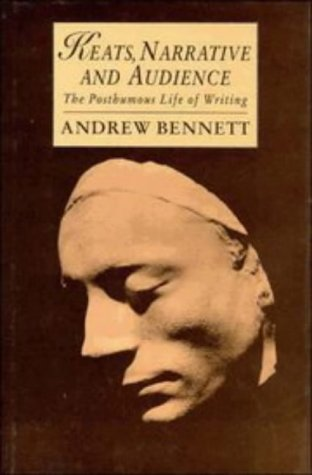 9780521445658: Keats, Narrative and Audience: The Posthumous Life of Writing (Cambridge Studies in Romanticism)