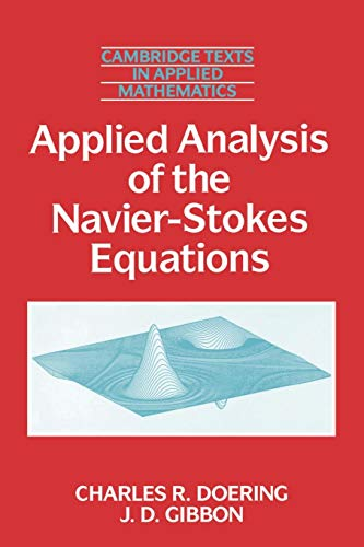 9780521445689: Applied Analysis of the Navier-Stokes Equations (Cambridge Texts in Applied Mathematics)