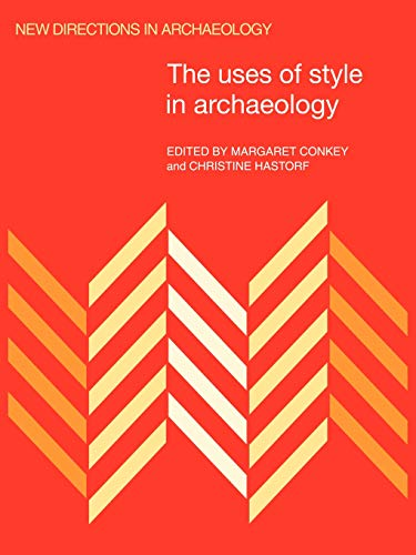 9780521445764: The Uses of Style in Archaeology (New Directions in Archaeology)