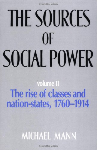 9780521445856: The Sources of Social Power: Volume 2, The Rise of Classes and Nation States 1760-1914: Rise of Classes and Nation States, 1760-1914 v. 2