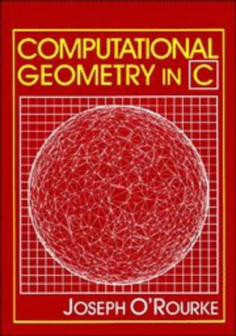 9780521445924: Computational Geometry in C (Cambridge Tracts in Theoretical Computer Science)