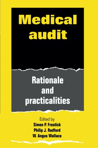 Medical Audit: Rationale and Practicalities: Frostick, Simon P.; Radford, Philip J.; Wallace, W. ...