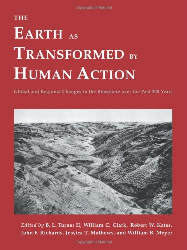9780521446303: The Earth as Transformed by Human Action: Global and Regional Changes in the Biosphere over the Past 300 Years