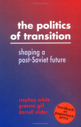 9780521446341: The Politics of Transition: Shaping a Post-Soviet Future