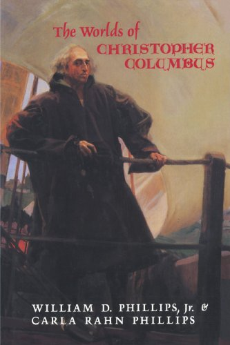 The Worlds of Christopher Columbus: Jr, William D.