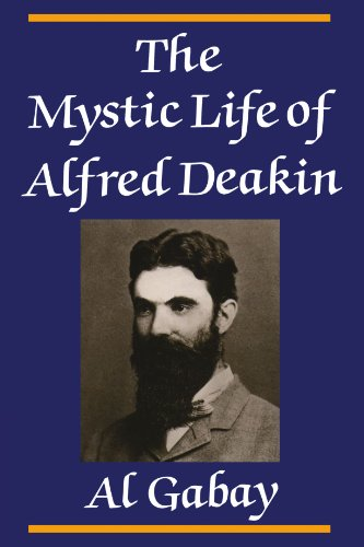 The Mystic Life of Alfred Deakin: Al Gabay
