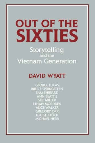 Out of the Sixties: Storytelling and the Vietnam Generation (Cambridge Studies in American ...