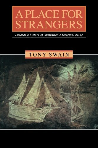 9780521446914: A Place for Strangers: Towards a History of Australian Aboriginal Being