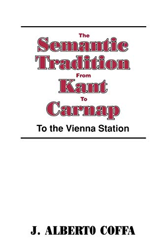 9780521447072: The Semantic Tradition from Kant to Carnap: To the Vienna Station