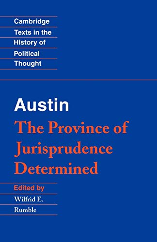 9780521447560: Austin: The Province of Jurisprudence Determined (Cambridge Texts in the History of Political Thought)