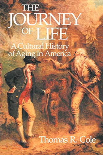9780521447652: The Journey of Life: A Cultural History of Aging in America