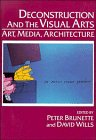 9780521447812: Deconstruction and the Visual Arts: Art, Media, Architecture (Cambridge Studies in New Art History and Criticism)