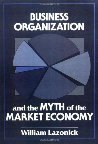 9780521447881: Business Organization and the Myth of the Market Economy Paperback