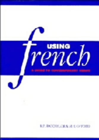9780521448215: Using French: A Guide to Contemporary Usage