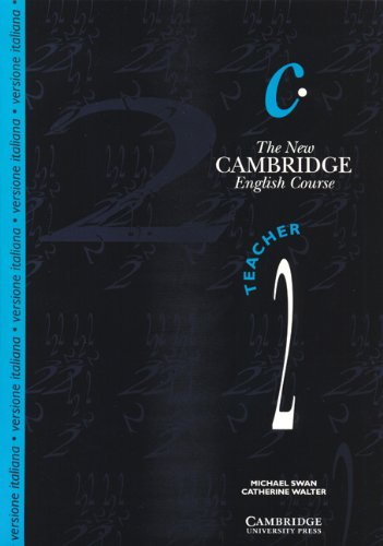 The New Cambridge English Course 2 Teacher's book Italian edition (Bk. 2) (0521448611) by Michael Swan; Catherine Walter; Lelio Pallini; Richard Rice