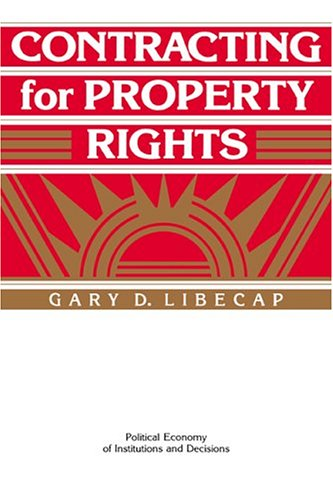 9780521449045: Contracting for Property Rights (Political Economy of Institutions and Decisions)