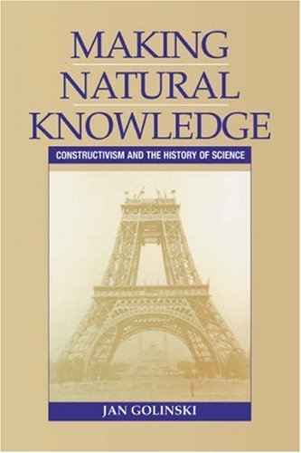 9780521449137: Making Natural Knowledge: Constructivism and the History of Science (Cambridge Studies in the History of Science)
