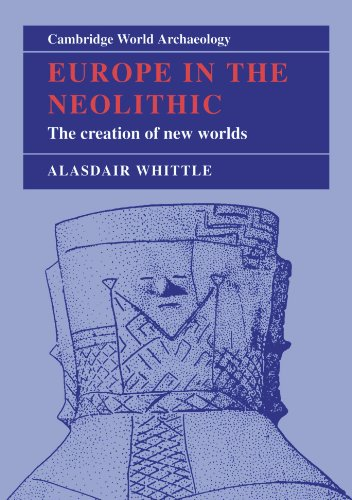 9780521449205: Europe in the Neolithic: The Creation of New Worlds (Cambridge World Archaeology)