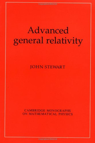 9780521449465: Advanced General Relativity (Cambridge Monographs on Mathematical Physics)