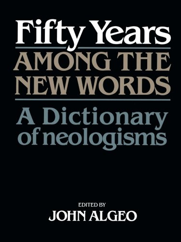 9780521449717: Fifty Years among the New Words: A Dictionary of Neologisms 1941-1991
