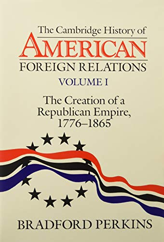 Cambridge History of American Foreign Relations 4 Volume Hardback Set (Vol 1 - 4) (052144988X) by Warren I. Cohen; Bradford Perkins; Akira Iriye; Walter Lafeber