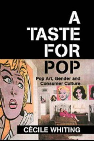 9780521450041: A Taste for Pop: Pop Art, Gender and Consumer Culture (Cambridge Studies in American Visual Culture)