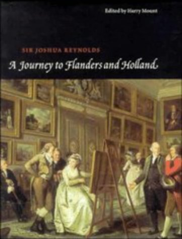 A Journey to Flanders and Holland: Reynolds, Sir Joshua; Mount, Harry