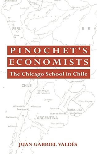 9780521451468: Pinochet's Economists: The Chicago School of Economics in Chile (Historical Perspectives on Modern Economics)
