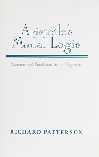 9780521451680: Aristotle's Modal Logic Hardback: Essence and Entailment in the Organon