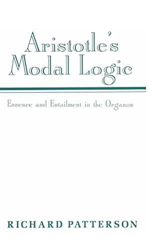 9780521451680: Aristotle's Modal Logic Hardback: Essence and Entailment in the Organon