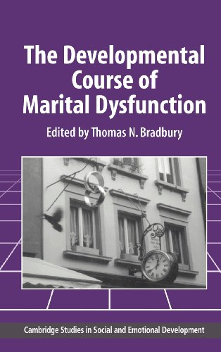 The Developmental Course of Marital Dysfunction.: Bradbury, Thomas [Ed]