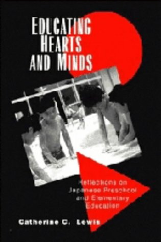 9780521451970: Educating Hearts and Minds: Reflections on Japanese Preschool and Elementary Education