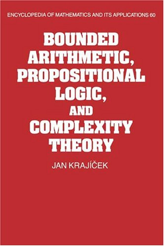 9780521452052: Bounded Arithmetic, Propositional Logic and Complexity Theory (Encyclopedia of Mathematics and its Applications)
