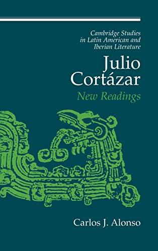 9780521452106: Julio Cortázar: New Readings (Cambridge Studies in Latin American and Iberian Literature)
