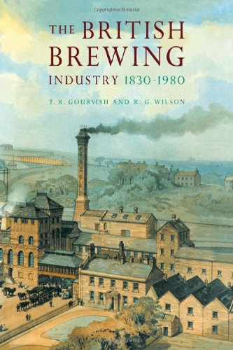 British Brewing Industry 1830-1980: Gourvish, T. R. And Wilson, R. G.