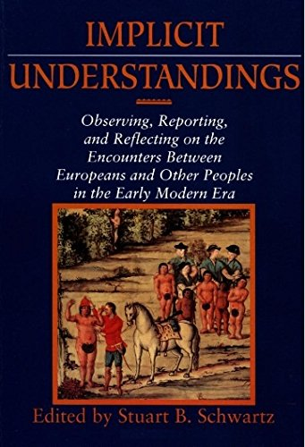 9780521452403: Implicit Understandings: Observing, Reporting and Reflecting on the Encounters between Europeans and Other Peoples in the Early Modern Era (Studies in Comparative Early Modern History)