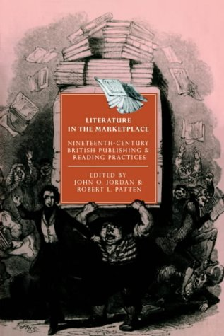 9780521452472: Literature in the Marketplace: Nineteenth-Century British Publishing and Reading Practices (Cambridge Studies in Nineteenth-Century Literature and Culture)