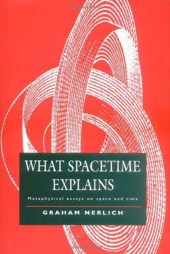 9780521452618: What Spacetime Explains: Metaphysical Essays on Space and Time