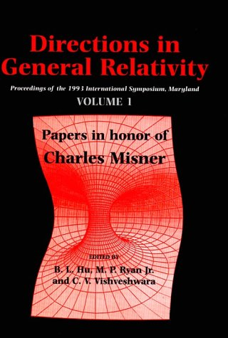 9780521452663: Directions in General Relativity: Volume 1: Proceedings of the 1993 International Symposium, Maryland: Papers in Honor of Charles Misner