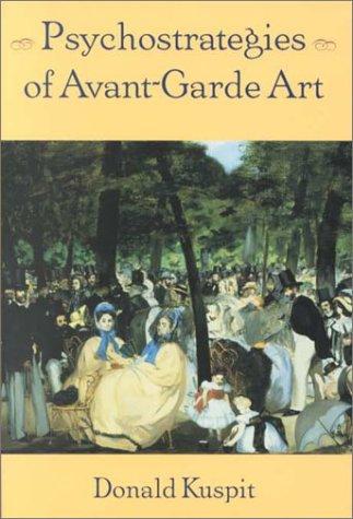 Psychostrategies of avant-garde art.: Kuspit, Donald B.