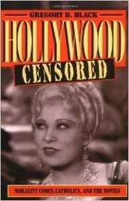 9780521452991: Hollywood Censored: Morality Codes, Catholics, and the Movies (Cambridge Studies in the History of Mass Communication)