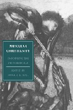 9780521453189: Muscular Christianity: Embodying the Victorian Age (Cambridge Studies in Nineteenth-Century Literature and Culture)