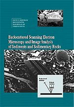 9780521453462: Backscattered Scanning Electron Microscopy and Image Analysis of Sediments and Sedimentary Rocks Hardback