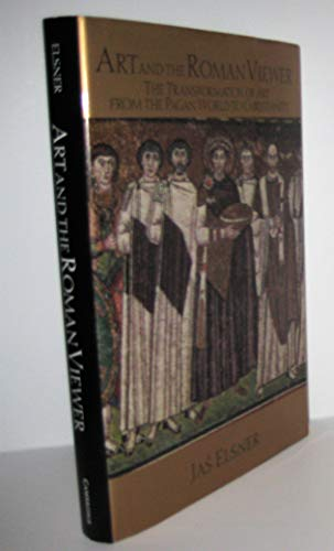 9780521453547: Art and the Roman Viewer: The Transformation of Art from the Pagan World to Christianity (Cambridge Studies in New Art History and Criticism)