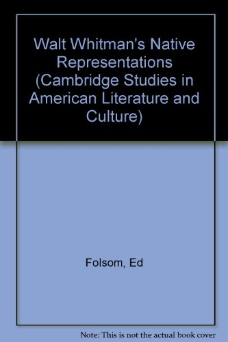 9780521453578: Walt Whitman's Native Representations (Cambridge Studies in American Literature and Culture)