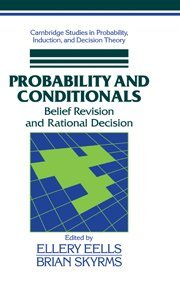 9780521453592: Probability and Conditionals: Belief Revision and Rational Decision (Cambridge Studies in Probability, Induction and Decision Theory)