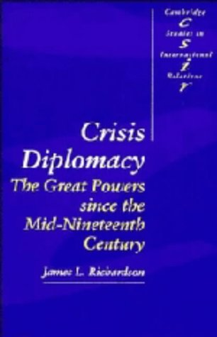Crisis Diplomacy: The Great Powers since the Mid-Nineteenth Century (Cambridge Studies in ...