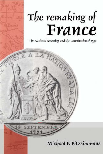 9780521454070: The Remaking of France: The National Assembly and the Constitution of 1791