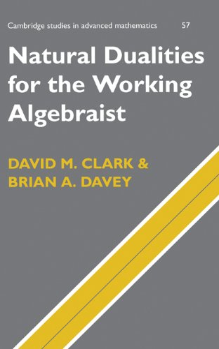 9780521454155: Natural Dualities for the Working Algebraist (Cambridge Studies in Advanced Mathematics)